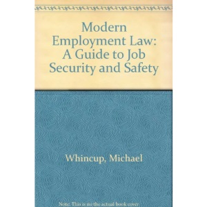 Modern Employment Law: A Guide to Job Security and Safety