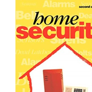 Home Security: Alarms, sensors and systems (Newnes)