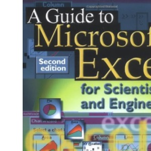 Guide to Microsoft Excel for Scientists and Engineers