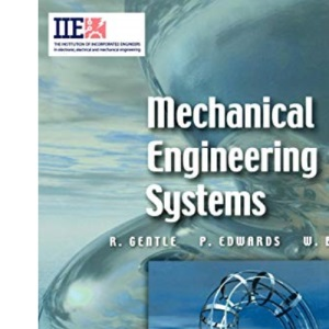Mechanical Engineering Systems (IIE Core Textbooks Series)