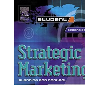 Strategic Marketing: Planning and Control (CIM Student S.)