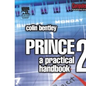 PRINCE2: A Practical Handbook (Computer Weekly Professional)