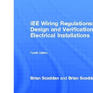 IEE Wiring Regulations (BS7671: 2001): Design and Verification of Electrical Installations (Newnes)