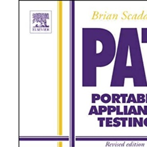 PAT: Portable Appliance Testing: In-Service Inspection and Testing of Electrical Equipment - Revised edition (Newnes)