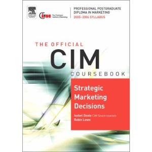 Strategic Marketing Decisions 05/06 (CIM Coursebook)