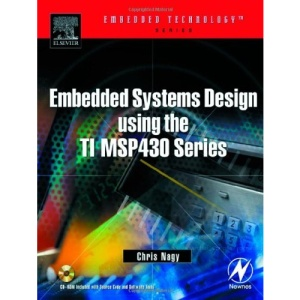 Embedded Systems Design Using the TI MSP430 Series (Embedded Technology)