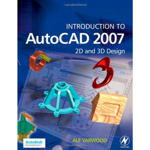 Introduction to AutoCAD 2007: 2D and 3D Design