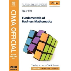 CIMA Official Exam Practice Kit  Fundamentals of Business Maths (CIMA Certificate Level 2008)