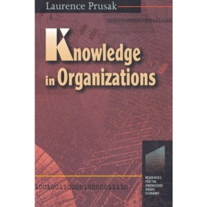 Knowledge in Organisations (Resources for the Knowledge-based Economy)
