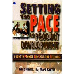 Setting the PACE in Product Development: A Guide to Product and Cycle-time Excellence