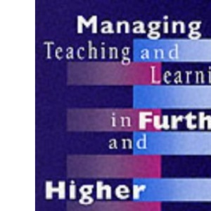 Managing Teaching and Learning in Further and Higher Education