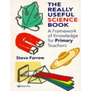 The Really Useful Science Book: Framework of Knowledge for Primary Teachers