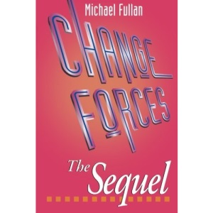 Changing Forces: The Sequel (Educational Change & Development)
