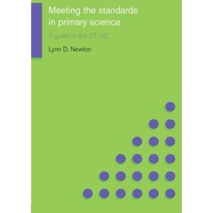 Meeting the Standards in Primary Science ITT NC: A Guide to the ITTNC