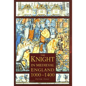 The Knight in Medieval England 1000-1400