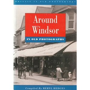 Around Windsor in Old Photographs (Britain in Old Photographs)