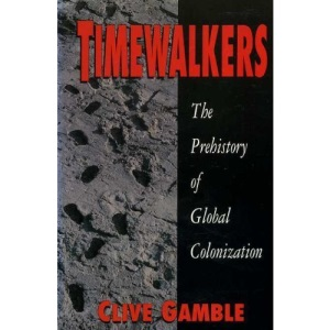 Timewalkers: Prehistory of Global Colonization (Archaeology)
