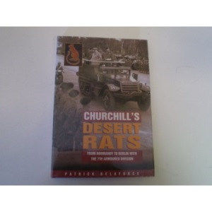 Churchill's Desert Rats: From Normandy to Berlin with the 7th Armoured Division (Military series)