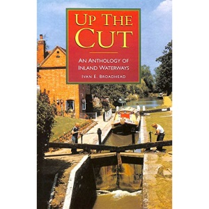 Up the Cut: Anthology of Inland Waterways (Transport/Waterways)