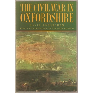 The Civil War in Oxfordshire (History/16th/17th Century History)
