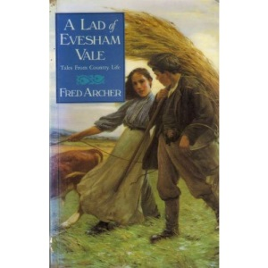 A Lad of Evesham Vale: Tales From Country Life