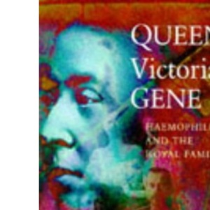 Queen Victoria's Gene: Haemophilia and the Royal Family (Pocket Biographies)