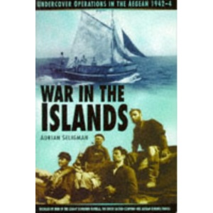 War in the Islands: Undercover Operations in the Aegean, 1942-44