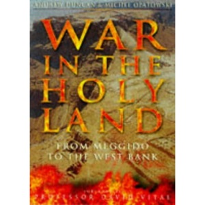War in the Holy Land: From Megiddo to the West Bank