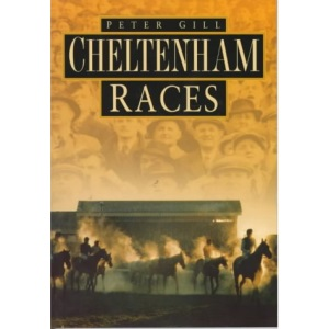 Cheltenham Races in Old Photographs (Britain in Old Photographs)