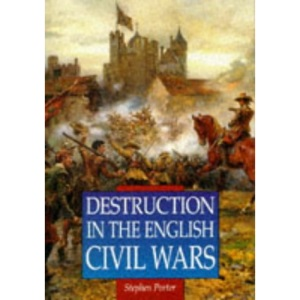 Destruction in the English Civil Wars (Illustrated History Paperbacks)