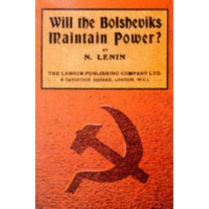 Will the Bolsheviks Maintain Power? (The workers' library)