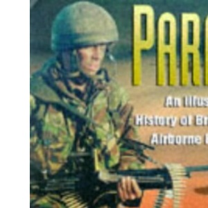 Paras: Illustrated History of Britain's Airborne Forces