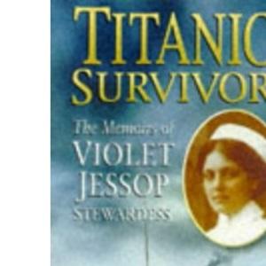 Titanic Survivor: The Memoirs of a Stewardess