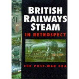 British Railways Steam in Retrospect: The Post-war Era