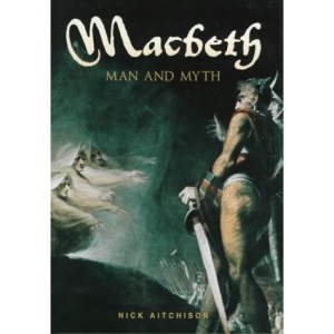 Macbeth: Man and Myth