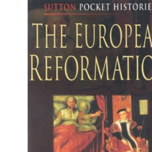 The European Reformation (Sutton Pocket Histories)