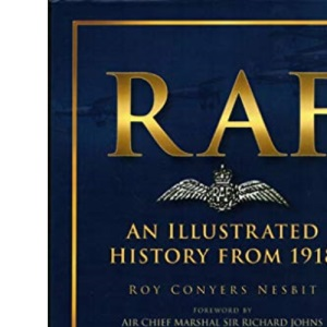 Royal Air Force: An Illustrated History from 1918