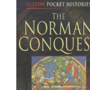 The Norman Conquest (Sutton Pocket Histories)