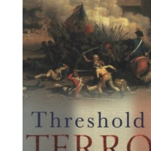 Threshold of Terror: Last Hours of the Monarchy in the French Revolution