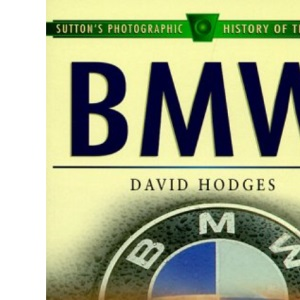 BMW (Sutton's Photographic History of Transport S.)