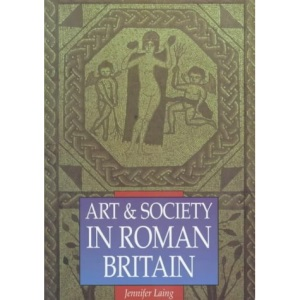 Art and Society in Roman Britain (Illustrated History Paperbacks)