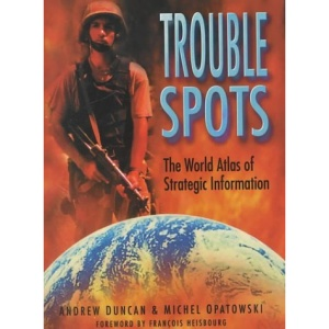 Trouble Spots: The World Atlas of Strategic Information