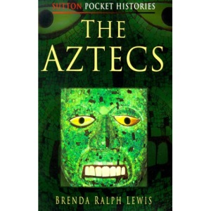The Aztecs (Sutton Pocket Histories)