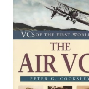 The Air Vcs (VCs of the First World War)