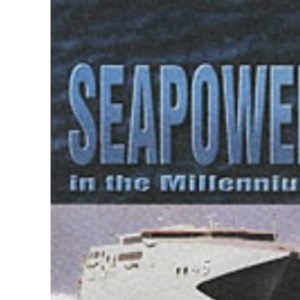 Seapower in the Millennium