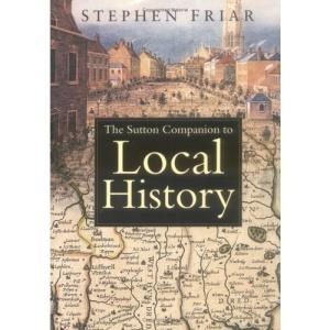 The Sutton Companion to Local History