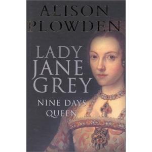 Lady Jane Grey: Nine Days Queen