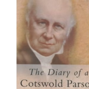 The Diary of a Cotswold Parson (Letters & Diaries)
