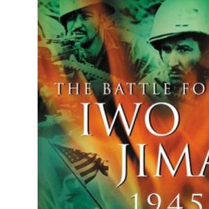 The Battle for Iwo Jima, 1945