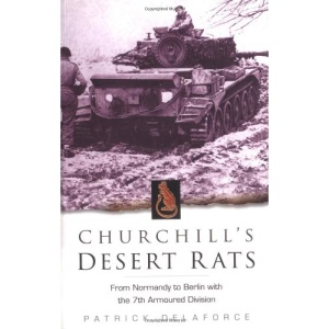 Churchill's Desert Rats: From Normandy to Berlin with the 7th Armoured Division